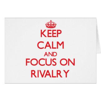 Guarde la calma y el foco en rivalidad tarjeta de felicitación