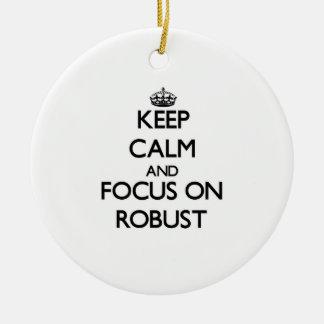 Guarde la calma y el foco en robusto