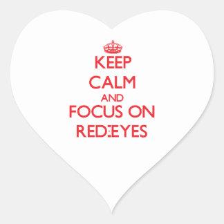 Guarde la calma y el foco en Rojo-Ojos Pegatina En Forma De Corazón
