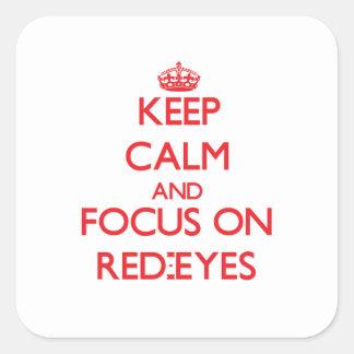 Guarde la calma y el foco en Rojo-Ojos Pegatina Cuadrada