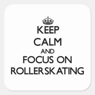 Guarde la calma y el foco en Rollerskating Pegatina Cuadrada