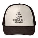 Guarde la calma y el foco en Rowdy Gorro