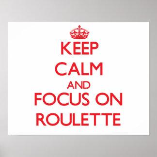 Guarde la calma y el foco en ruleta póster