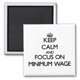 Guarde la calma y el foco en salario mínimo imán
