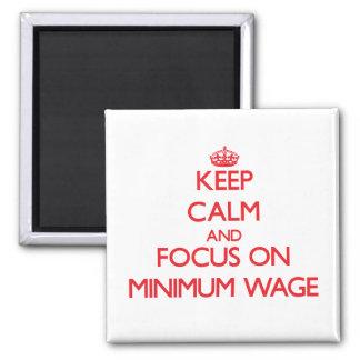Guarde la calma y el foco en salario mínimo imán de nevera