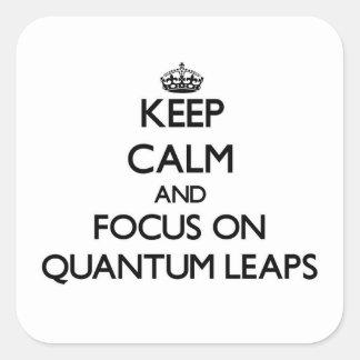 Guarde la calma y el foco en saltos cualitativos pegatina cuadradas personalizada