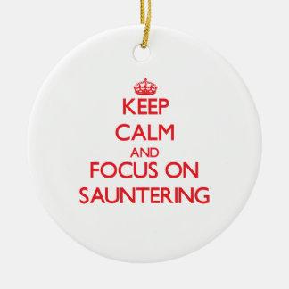Guarde la calma y el foco en Sauntering