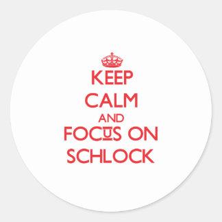Guarde la calma y el foco en Schlock Pegatina Redonda