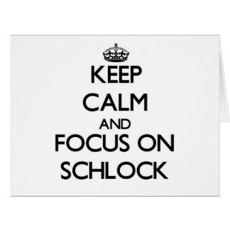 Guarde la calma y el foco en Schlock Tarjetón