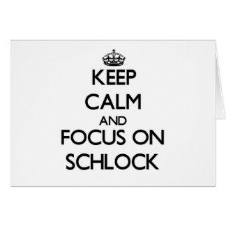Guarde la calma y el foco en Schlock Felicitacion
