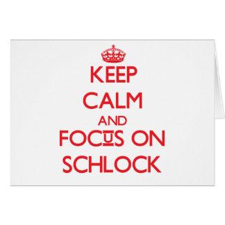 Guarde la calma y el foco en Schlock Felicitaciones