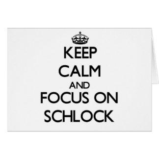 Guarde la calma y el foco en Schlock Tarjeton
