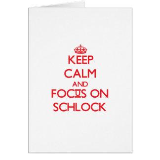Guarde la calma y el foco en Schlock Tarjetas