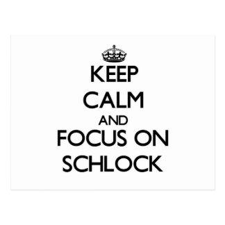 Guarde la calma y el foco en Schlock Tarjeta Postal