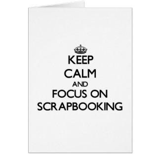 Guarde la calma y el foco en Scrapbooking Tarjeta De Felicitación