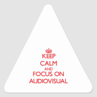 Guarde la calma y el foco en SECTOR AUDIOVISUAL Pegatina Triangular