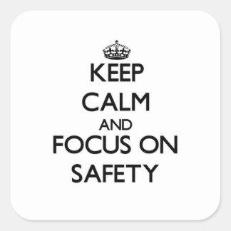 Guarde la calma y el foco en seguridad pegatina cuadrada