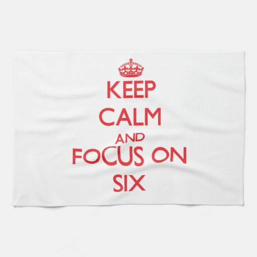 Guarde la calma y el foco en seis toalla