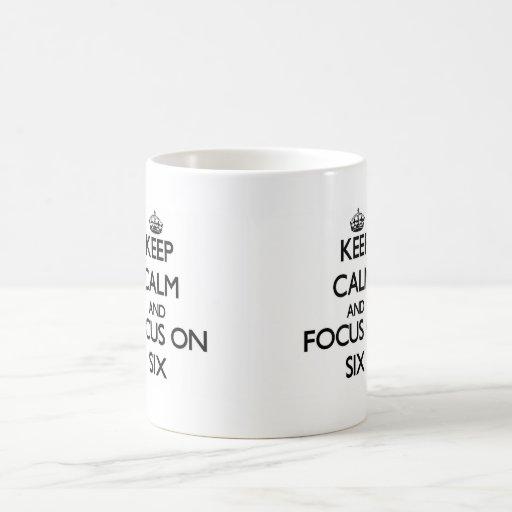 Guarde la calma y el foco en seis tazas de café