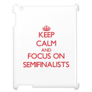 Guarde la calma y el foco en semifinalistas
