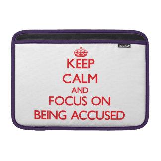 Guarde la calma y el foco en ser acusado