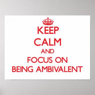 Guarde la calma y el foco en ser ambivalente poster