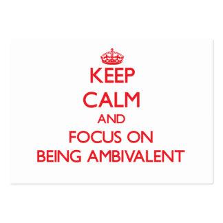 Guarde la calma y el foco en ser ambivalente tarjetas personales