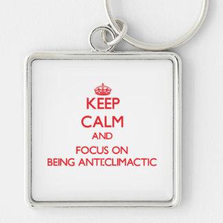 Guarde la calma y el foco en ser Anti-Culminante