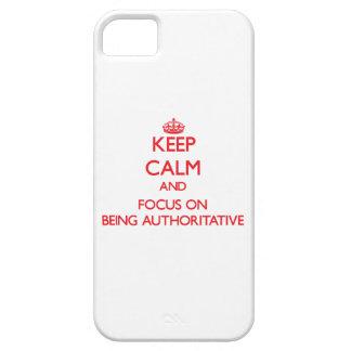 Guarde la calma y el foco en SER AUTORITARIO iPhone 5 Cárcasa