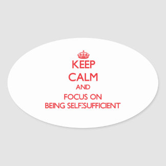 Guarde la calma y el foco en ser autosuficiente pegatinas oval personalizadas
