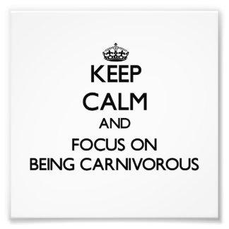 Guarde la calma y el foco en ser carnívoro fotos