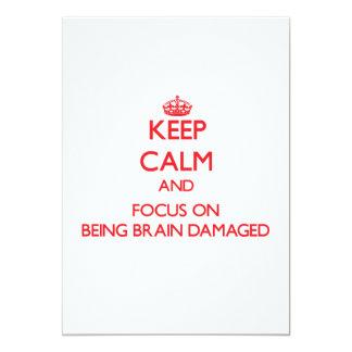 Guarde la calma y el foco en ser cerebro dañado comunicado personalizado