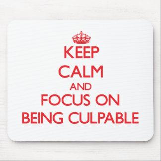 Guarde la calma y el foco en ser culpable