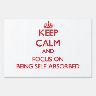 Guarde la calma y el foco en ser de auto-absorción