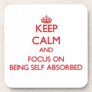 Guarde la calma y el foco en ser de auto-absorción posavaso