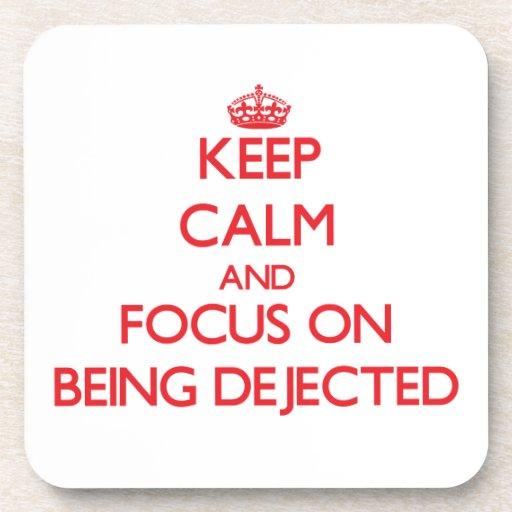 Guarde la calma y el foco en ser Dejected Posavasos