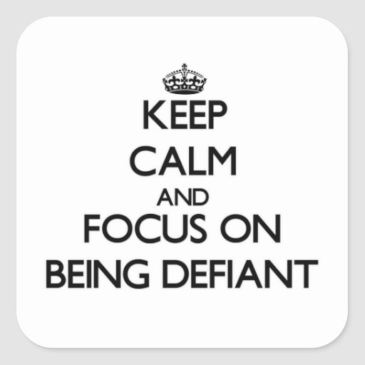 Guarde la calma y el foco en ser desafiante calcomanias cuadradas