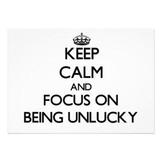 Guarde la calma y el foco en ser desafortunado