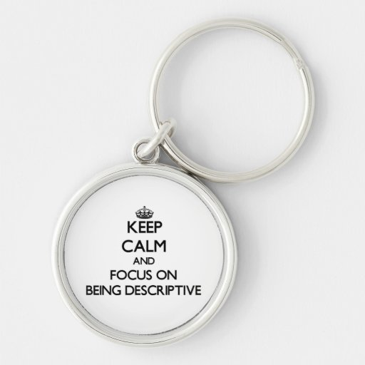 Guarde la calma y el foco en ser descriptivo llavero personalizado