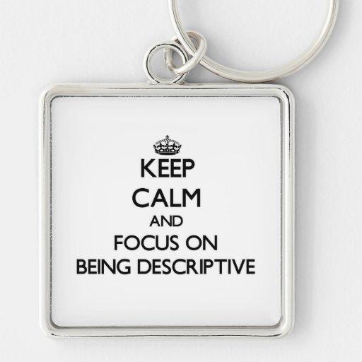 Guarde la calma y el foco en ser descriptivo llaveros