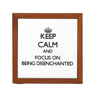 Guarde la calma y el foco en ser desencantado