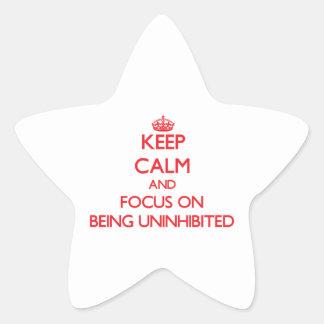 Guarde la calma y el foco en ser desinhibido
