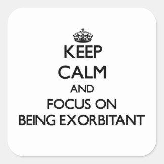 Guarde la calma y el foco en SER DESORBITADO Colcomanias Cuadradas Personalizadas