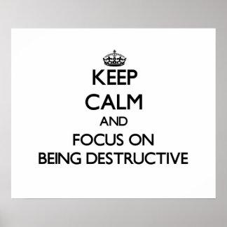 Guarde la calma y el foco en ser destructivo
