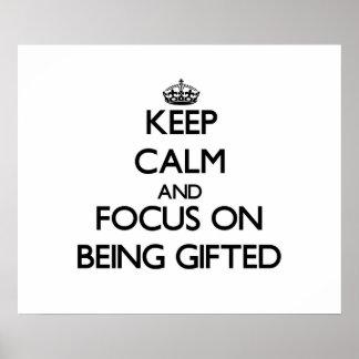 Guarde la calma y el foco en ser dotado