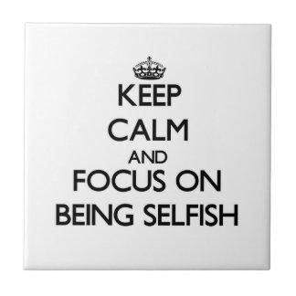 Guarde la calma y el foco en ser egoísta azulejos cerámicos