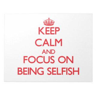 Guarde la calma y el foco en ser egoísta libreta para notas