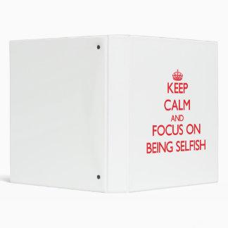 Guarde la calma y el foco en ser egoísta