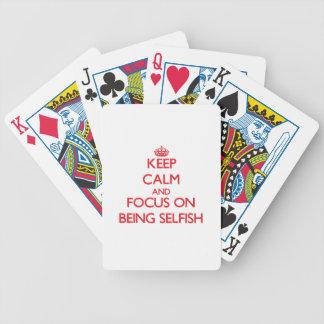 Guarde la calma y el foco en ser egoísta barajas de cartas