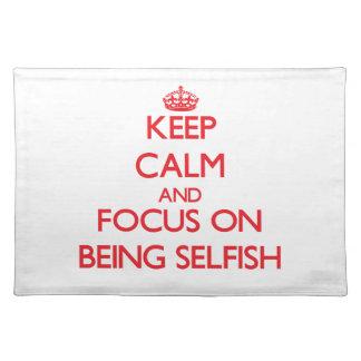 Guarde la calma y el foco en ser egoísta manteles